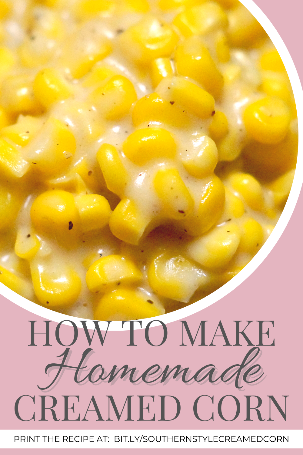 How to Make Homemade Creamed Corn - A Southern Recipe