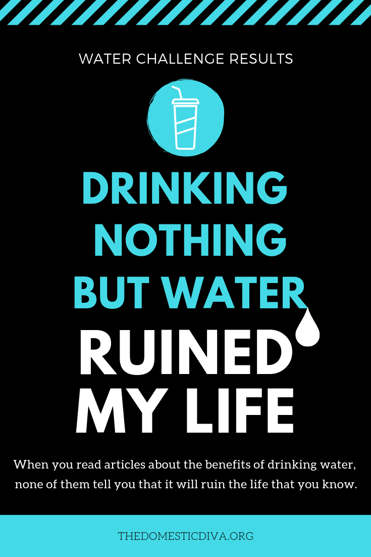 Water Challenge Results: Drinking Nothing But Water Ruined My Life