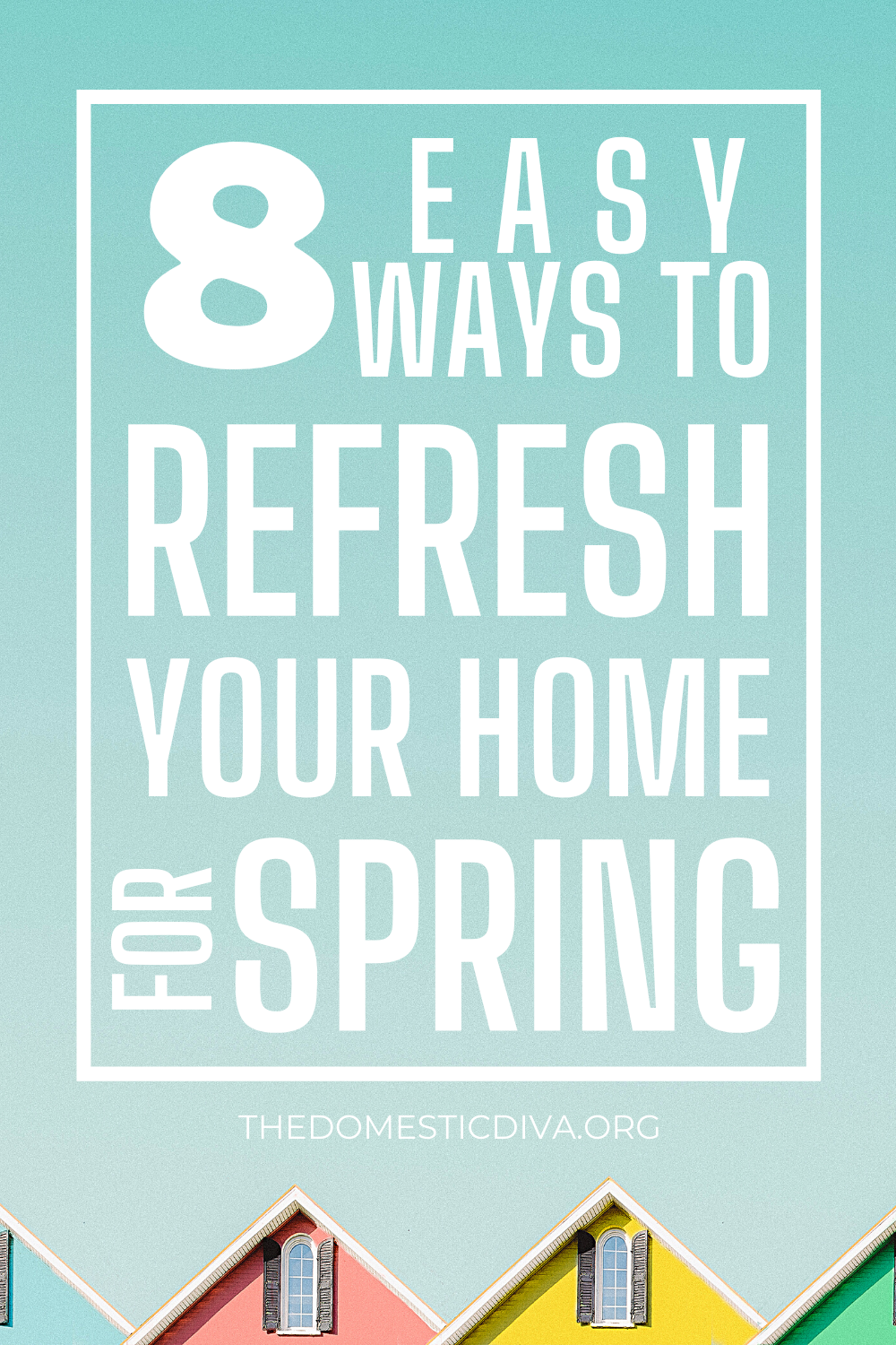 8 easy ways to refresh your home